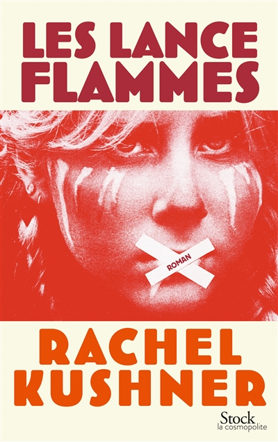 Les lance-flammes | Kushner, Rachel. Auteur