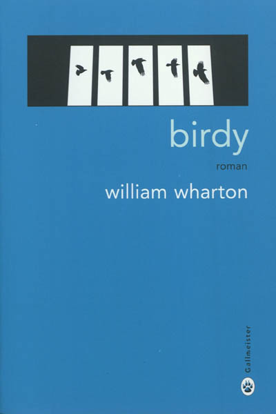Birdy | Wharton, William (1925-2008). Auteur