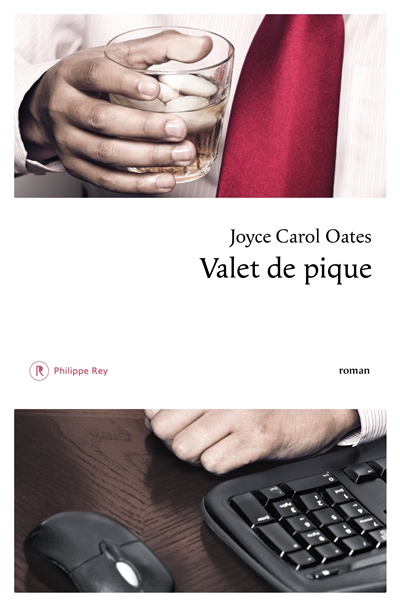 Valet de pique : roman / Joyce Carol Oates | Oates, Joyce Carol (1938-....). Auteur