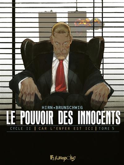 Le pouvoir des innocents, cycle II. Car l'enfer est ici. Vol. 5. 11 septembre