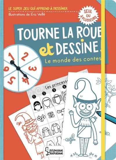 Tourne la roue et dessine ! : le monde des contes
