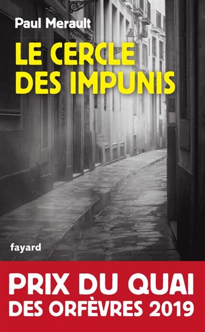 Le cercle des impunis / Paul Merault   Merault, Paul. Auteur