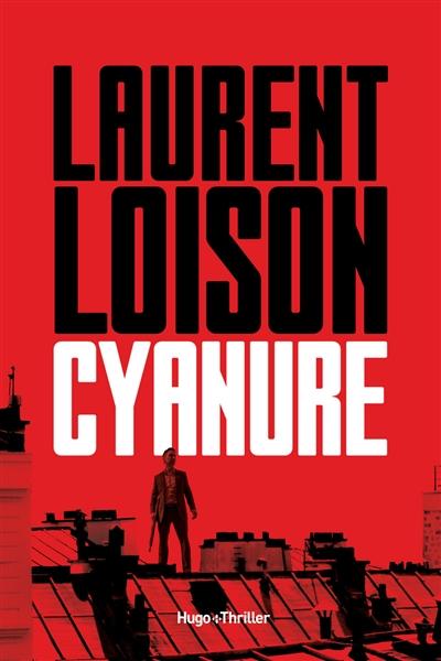 Cyanure | Loison, Laurent (1968-....). Auteur