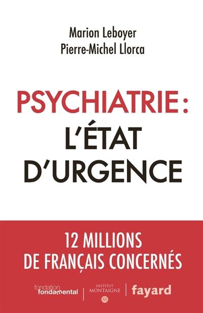 Psychiatrie : l'état d'urgence | Leboyer, Marion. Auteur