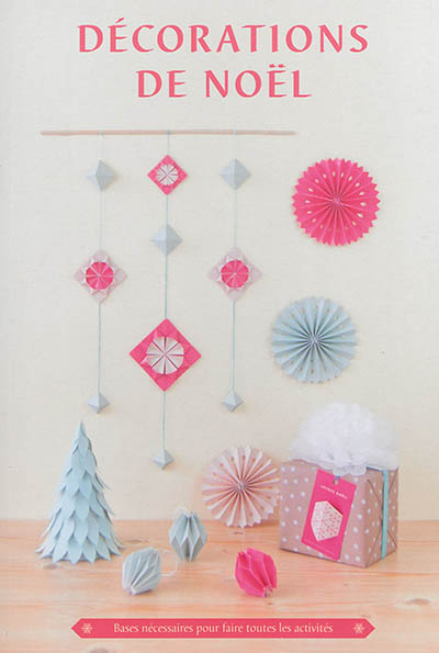 Décorations de Noël : bases nécessaires pour faire toutes les activités |