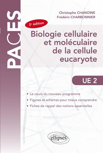 Biologie cellulaire et moléculaire de la cellule eucaryote : UE 2