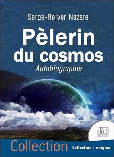 Pèlerin du cosmos : autobiographie