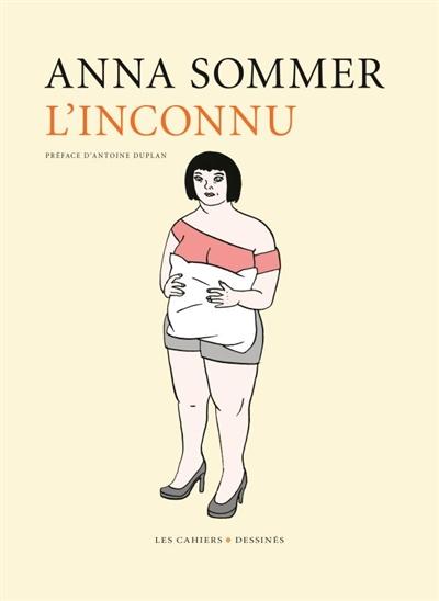 L'inconnu / Anna Sommer | Sommer, Anna (1968-....). Auteur