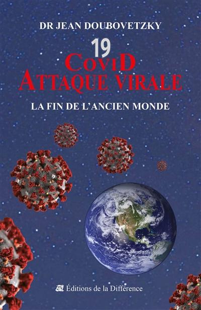 Covid 19 : attaque virale : la fin de l'ancien monde