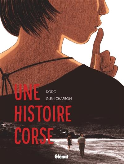 Une histoire corse | Dodo (1955-....). Auteur