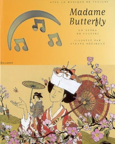 Madame Butterfly : un opéra de Giacomo Puccini / illustrations de Renata Fucikova | Puccini, Giacomo (1858-1924). Compositeur