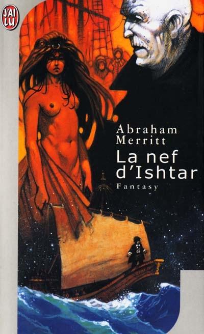 nef d'Ishtar (La) | Merritt, Abraham. Auteur
