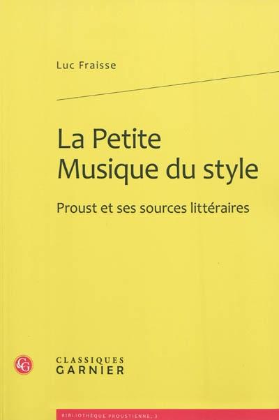 La petite musique du style : Proust et ses sources littéraires
