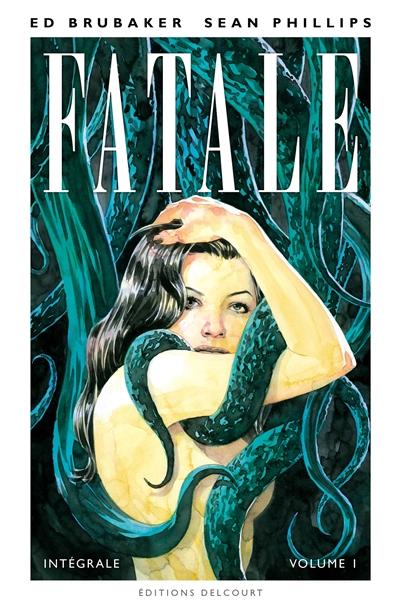 Fatale : intégrale. Vol. 1