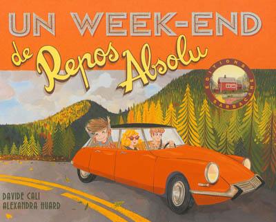 [Un ]week-end de repos absolu / Davide Cali, Alexandra Huard | Cali, Davide (1972-....). Auteur