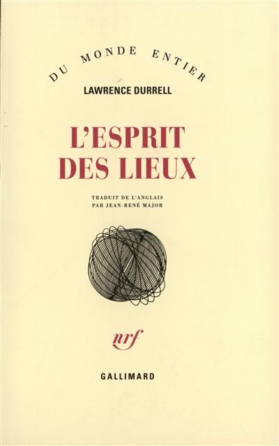 L'esprit des lieux : lettres et essais de voyage   Lawrence Durrell (1912-1990)