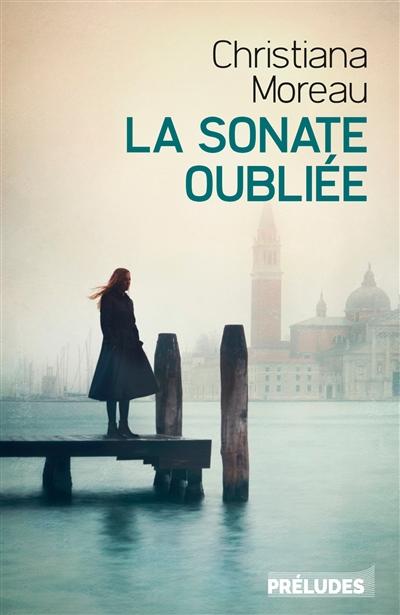 La sonate oubliée | Moreau, Christiana. Auteur