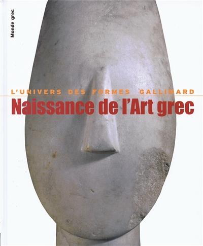 Naissance de l'art grec / Pierre Demargne | Demargne, Pierre (1903-2000). Auteur