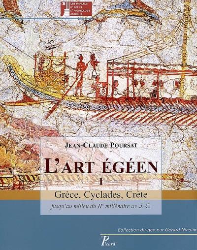 L' art égéen. 1, Grèce, Cyclades, Crète, jusqu'au milieu du IIe millénaire av. J.-C. / Jean-Claude Poursat | Poursat, Jean-Claude (1934-....). Auteur