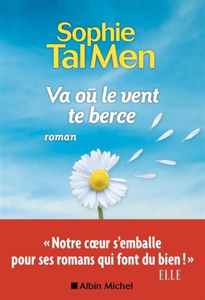 Va où le vent te berce / Sophie Tal Men | Tal Men, Sophie (1980-....). Auteur