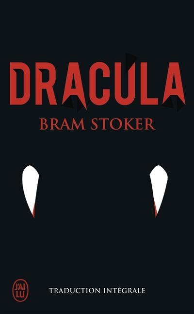 Dracula : traduction intégrale / Bram Stoker | Stoker, Bram (1847-1912). Auteur
