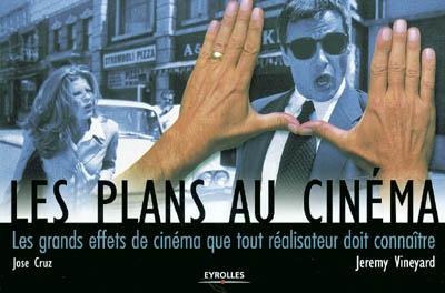 plans au cinéma (Les) : les grands effets de cinéma que tout réalisateur doit connaître |