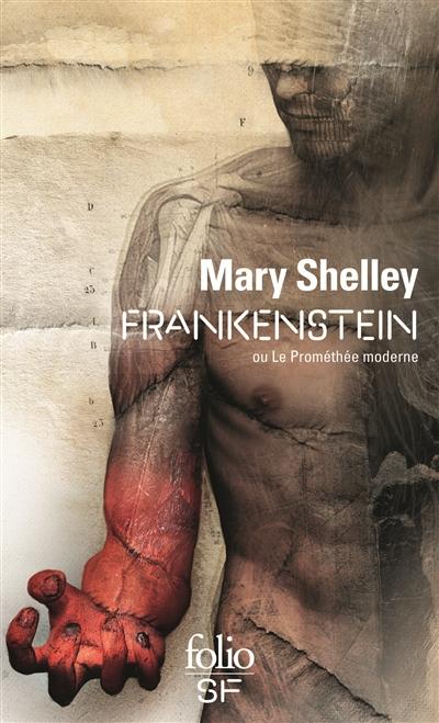 Frankenstein : ou le Prométhée moderne | Shelley, Mary Wollstonecraft (1797-1851). Auteur