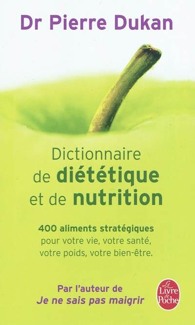 Dictionnaire de diététique et de nutrition | Dukan, Pierre (1941-....). Auteur