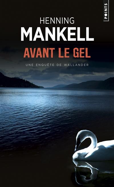 Avant le gel : roman / Henning Mankell   Mankell, Henning (1948-....). Auteur