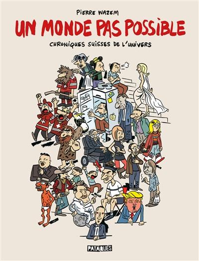 Un monde pas possible : chroniques suisses de l'Univers