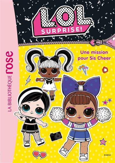 LOL surprise !. Vol. 15. Une mission pour Sis Cheer