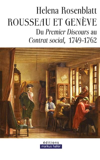 Rousseau et Genève : du premier Discours au Contrat social, 1749-1762