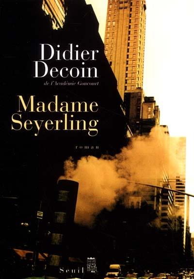 Madame Seyerling : roman / Didier Decoin,... | Decoin, Didier (1945-....). Auteur