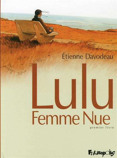 Lulu, femme nue. premier livre | Davodeau, Etienne. Auteur