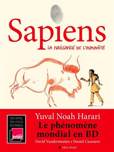 Sapiens. vol. 1. la naissance de l'humanité