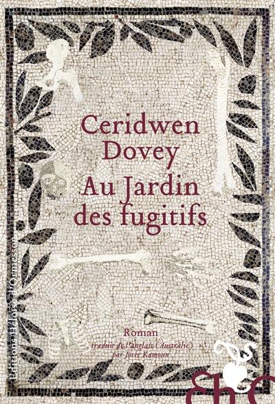 Au jardin des fugitifs   Dovey, Ceridwen (1980-....). Auteur