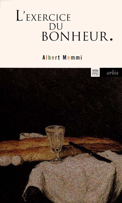 exercice du bonheur (L') | Memmi, Albert (1920-....). Auteur