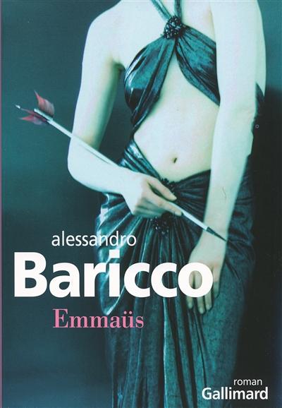 Emmaus : roman / Alessandro Baricco | Baricco, Alessandro (1958-....). Auteur