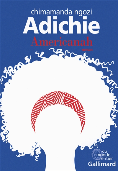 Americanah | Adichie, Chimamanda Ngozi (1977-....). Auteur