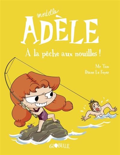 Mortelle Adèle Tome 12 : A la pêche aux nouilles ! / scénario Mr Tan ; dessin Diane Le Feyer ; couleurs Clémence Sapin | Mr Tan (1981-....), auteur