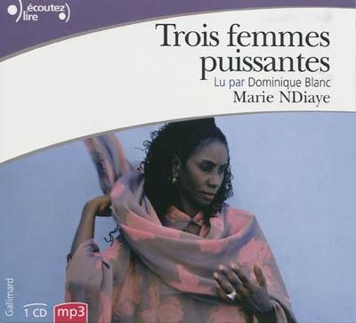 Trois femmes puissantes / Marie NDiaye   Ndiaye, Marie (1967-....)