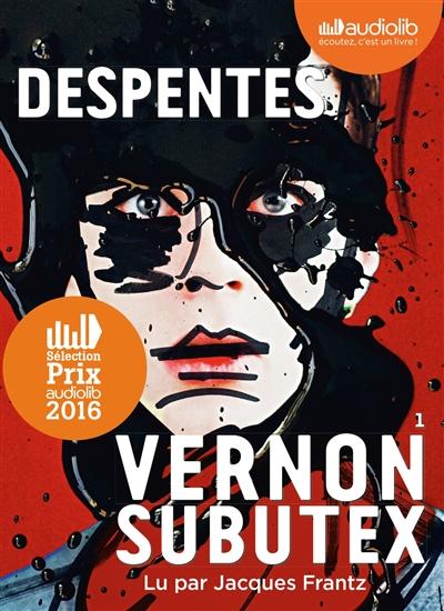 Vernon Subutex. 1 | Despentes, Virginie (1969-....). Auteur
