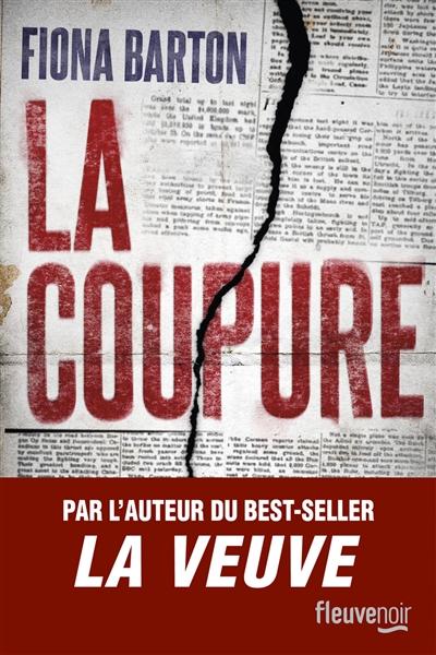 coupure (La) | Barton, Fiona. Auteur