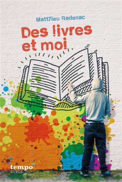 Des livres et moi | Matt7ieu Radenac (1984-....). Auteur