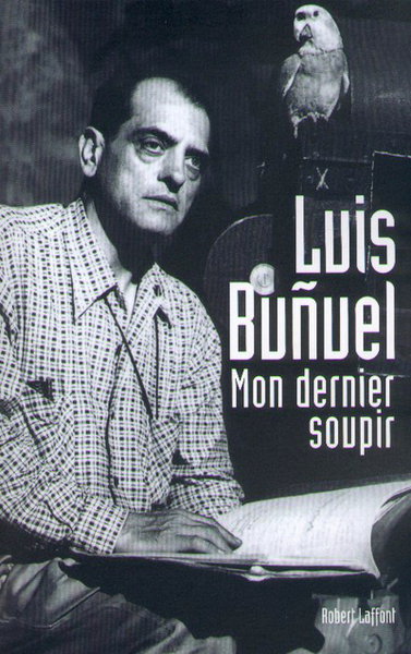 Mon dernier soupir | Luis Buñuel (1900-1983)