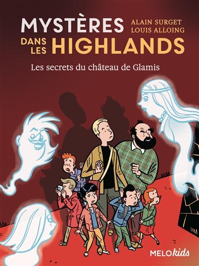 Mystères dans les Highlands. Vol. 2. Les secrets du château de Glamis