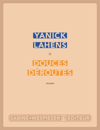 Douces déroutes : roman / Yanick Lahens | Yanick Lahens