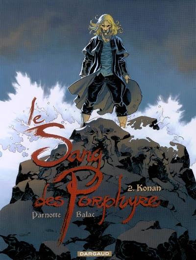 Le sang des Porphyre. Vol. 2. Konan