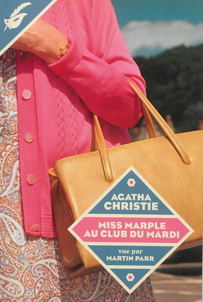 Miss Marple au club du mardi / Agatha Christie | Christie, Agatha (1890-1976). Auteur