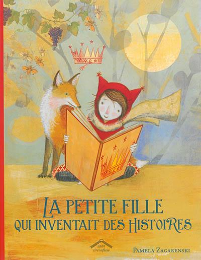 La petite fille qui inventait des histoires / Pamela Zagarenski | Zagarenski, Pamela. Auteur
